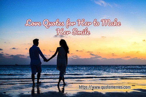Love Quotes for Her to Make Her Smile