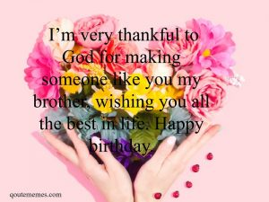 Heartwarming birthday wishes for lovely brother - Quote Memes