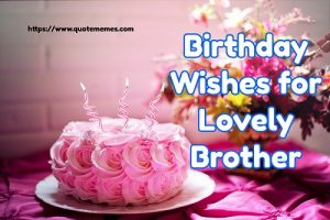 Birthday Wishes for Lovely Brother