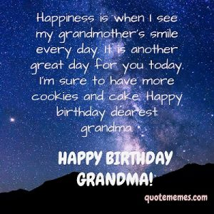 Dear grandma, you are the happiness of my life. Happy birthday