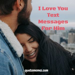 I Love You Text Messages For Him