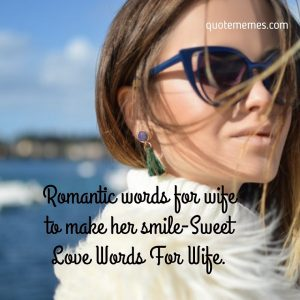 Romantic words for wife to make her smile-Sweet Love Words For Wife