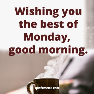 wishing you the best of Monday, good morning.