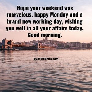 wishing you well in all your affairs today. Good morning.