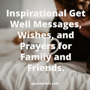 Inspirational Get Well Messages, Wishes, and Prayers for Family and Friends