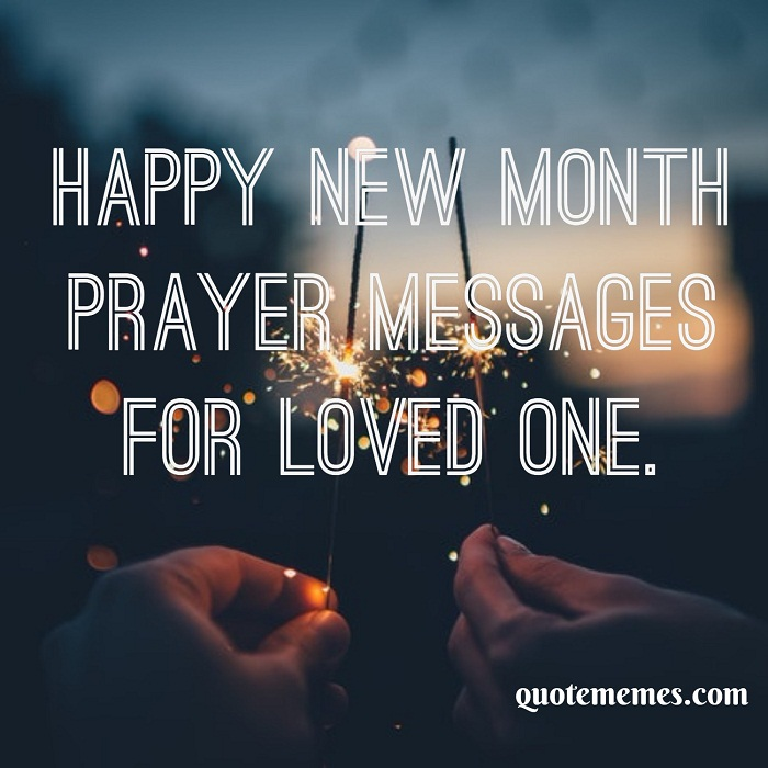 Happy New Month Prayer Messages for Loved One - Quote Memes