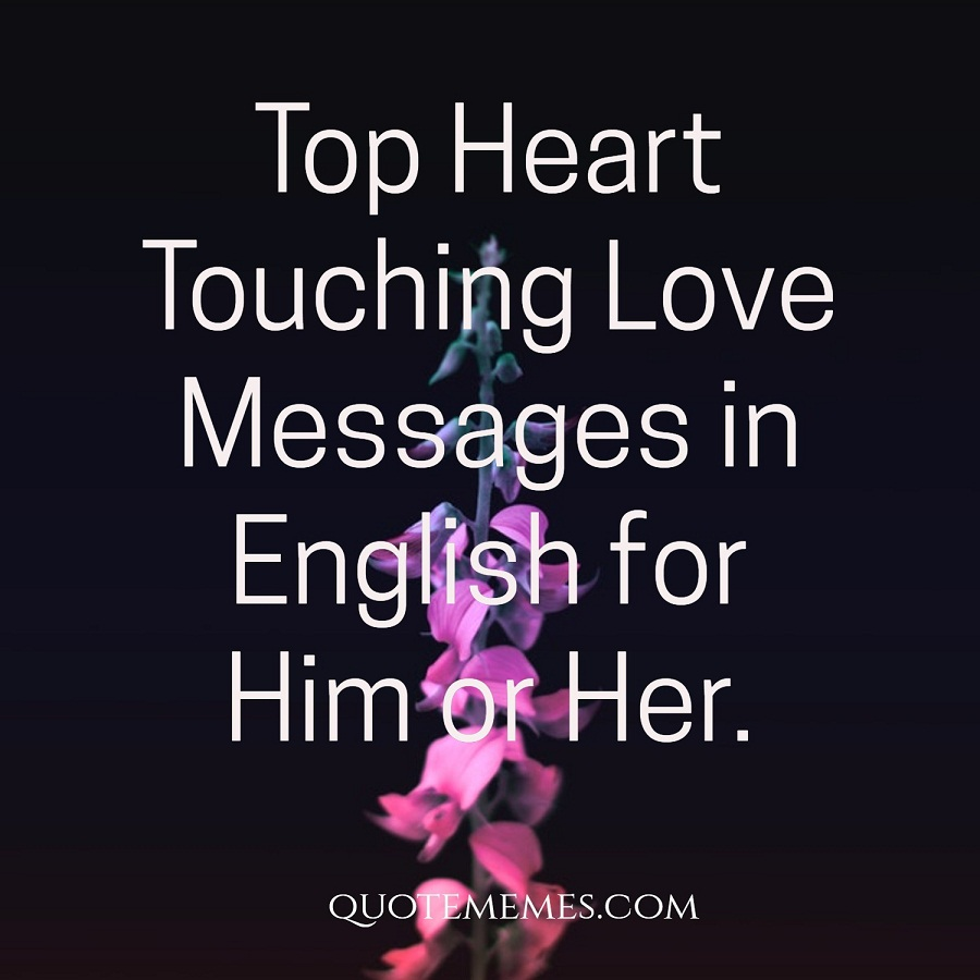 Top heart touching love messages in English for him or her