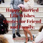 Happy Married Life Wishes Quotes for Friend and Family