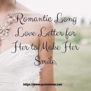 Romantic Long Love Letter for Her to Make Her Smile