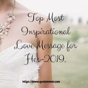 Top Most Inspirational Love Message for Her-2019