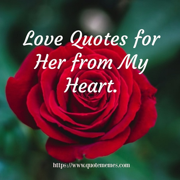 Romantic Love Quotes for Her from My Heart - Quote Memes