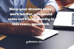 good luck in your exam