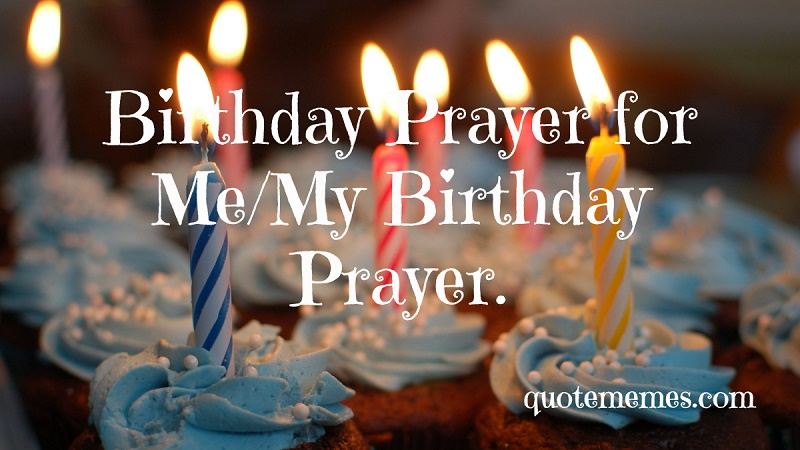 Fine Birthday Prayer For Me My Birthday Prayer Quote Memes Funny Birthday Cards Online Alyptdamsfinfo