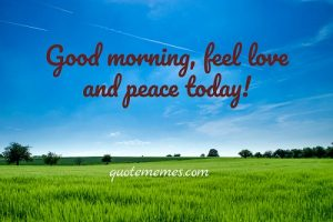 good morning feel peace and love