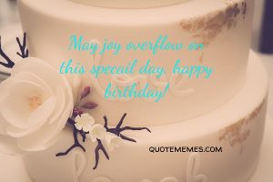 May your joy overflow with joy