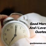 Good Morning And I Love You Quotes