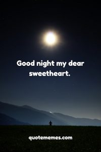 Good night my dear sweetheart