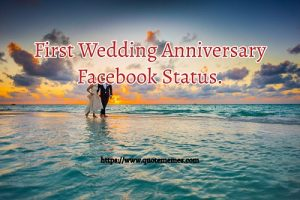 First Wedding Anniversary Facebook Status