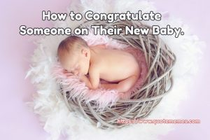 How to Congratulate Someone on Their New Baby