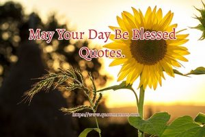 May Your Day Be Blessed Quotes