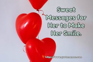 Sweet Messages for Her to Make Her Smile