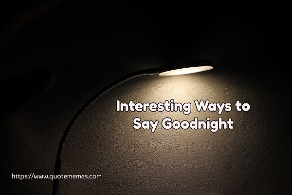 Interesting Ways to Say Goodnight