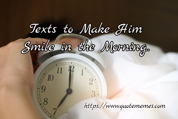 Texts to Make Him Smile in the Morning
